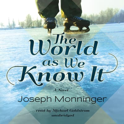 The World as We Know It by Joseph Monninger audiobook