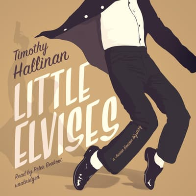 Little Elvises by Timothy Hallinan audiobook