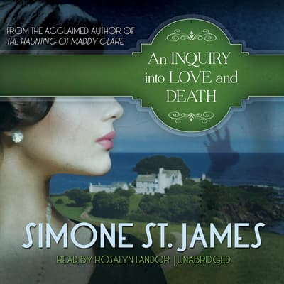 An Inquiry into Love and Death by Simone St. James audiobook