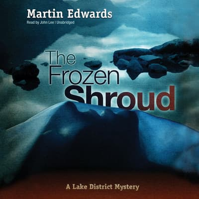 The Frozen Shroud by Martin Edwards audiobook