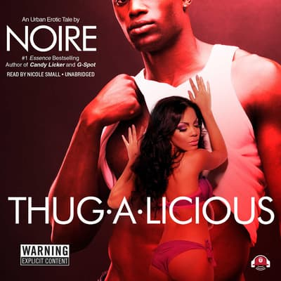 Thug-A-Licious by Noire  audiobook
