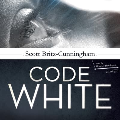 Code White by Scott Britz-Cunningham audiobook