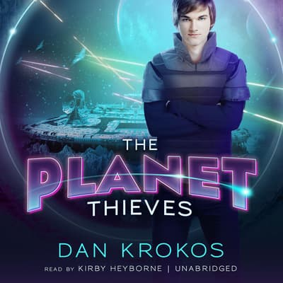 The Planet Thieves by Dan Krokos audiobook