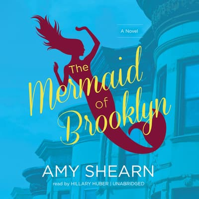 The Mermaid of Brooklyn by Amy Shearn audiobook
