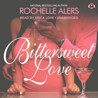 Bittersweet Love by Rochelle Alers audiobook