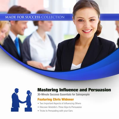 Mastering Influence & Persuasion by Made for Success audiobook