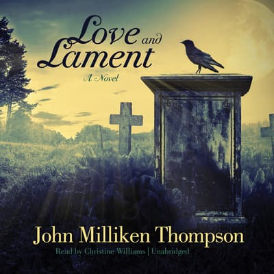 Love and Lament by John Milliken  Thompson audiobook
