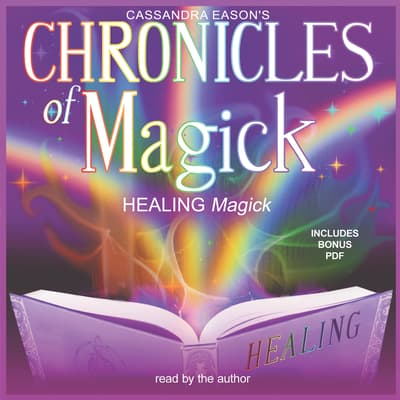 Chronicles of Magick: Healing Magick by Cassandra Eason audiobook