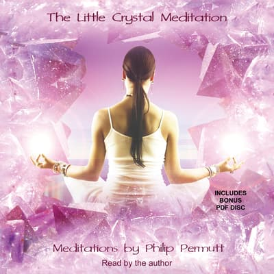 The Little Crystal Meditation by Philip Permutt audiobook
