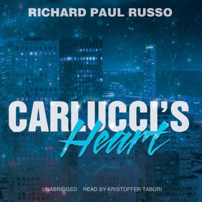 Carlucci's Heart by Richard Paul Russo audiobook