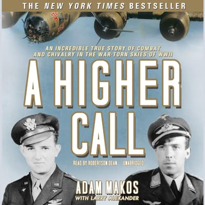A Higher Call by Adam Makos audiobook