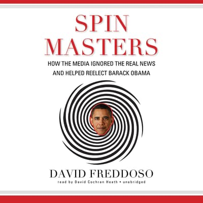 Spin Masters by David Freddoso audiobook