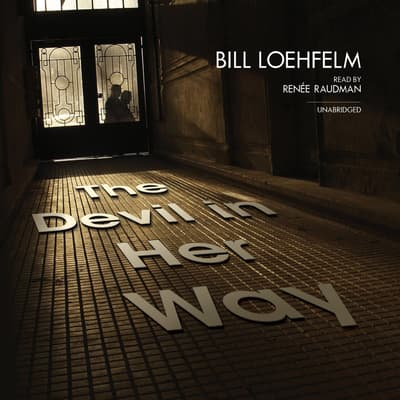 The Devil in Her Way by Bill Loehfelm audiobook