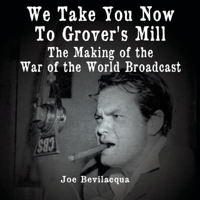 We Take You Now to Grover's Mill by Joe Bevilacqua audiobook