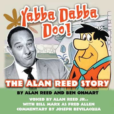 Yabba Dabba Doo! by Alan Reed audiobook