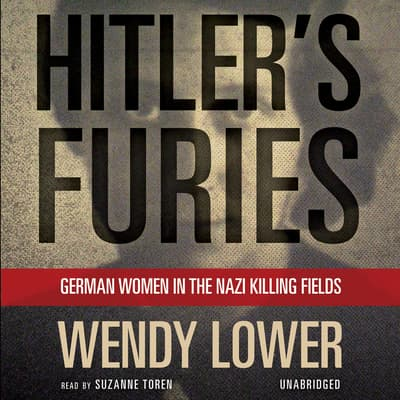 Hitler's Furies by Wendy Lower audiobook