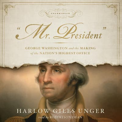 """Mr. President"" by Harlow Giles Unger audiobook"