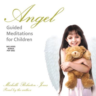 Angel Guided Meditations for Children by Michelle Roberton-Jones audiobook