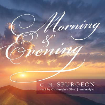 Morning & Evening by C. H. Spurgeon audiobook