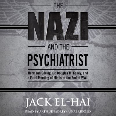 The Nazi and the Psychiatrist by Jack El-Hai audiobook