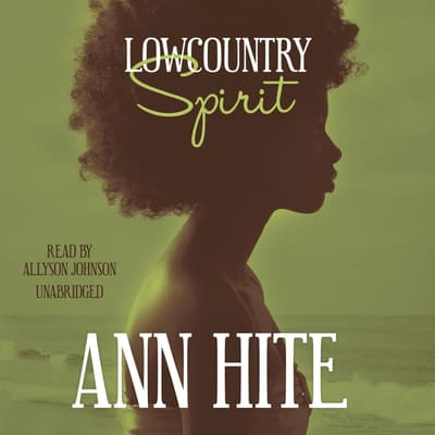 Lowcountry Spirit by Ann Hite audiobook
