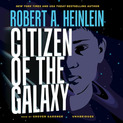 Citizen of the Galaxy by Robert A. Heinlein audiobook