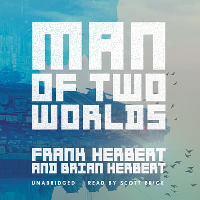 Man of Two Worlds by Frank Herbert audiobook