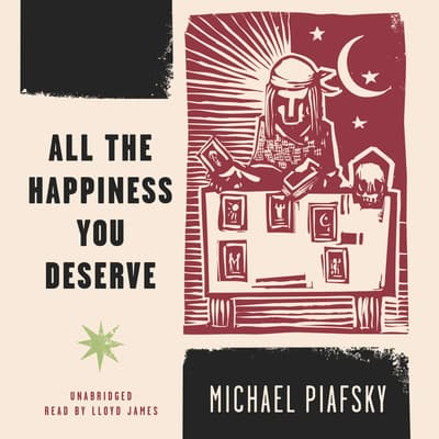 All the Happiness You Deserve by Michael Piafsky audiobook