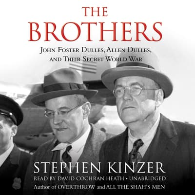 The Brothers by Stephen Kinzer audiobook
