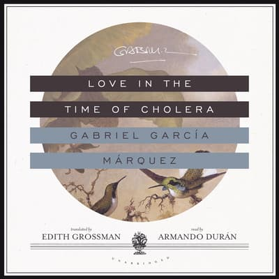 Love in the Time of Cholera by Gabriel García Márquez audiobook