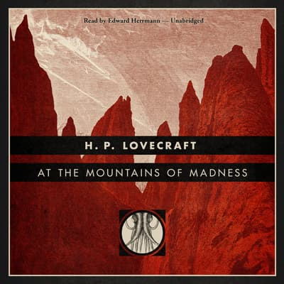 At the Mountains of Madness by H. P. Lovecraft audiobook