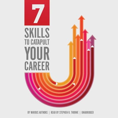 7 Skills to Catapult Your Career by various authors audiobook