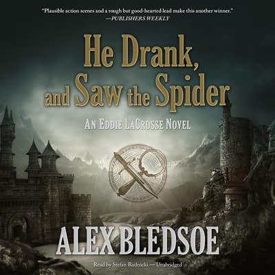 He Drank, and Saw the Spider by Alex Bledsoe audiobook