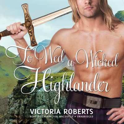 To Wed a Wicked Highlander by Victoria Roberts audiobook
