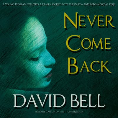 Never Come Back by David Bell audiobook