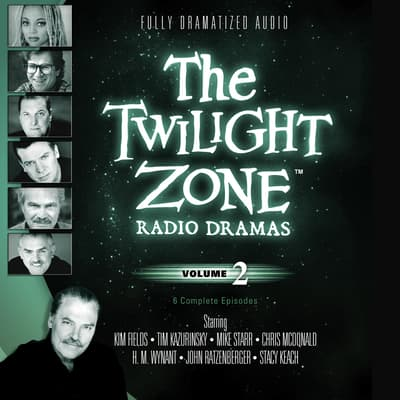 The Twilight Zone Radio Dramas, Vol. 2 by various authors audiobook