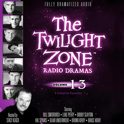 The Twilight Zone Radio Dramas, Vol. 13 by various authors audiobook