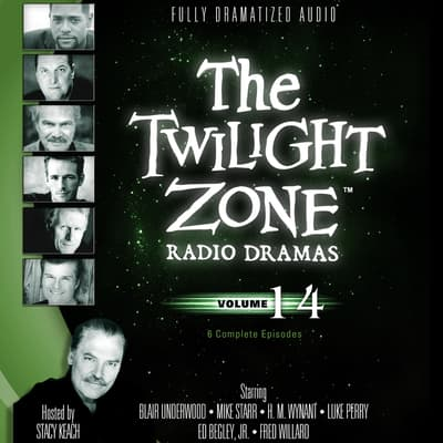 The Twilight Zone Radio Dramas, Vol. 14 by various authors audiobook