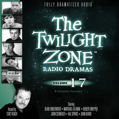The Twilight Zone Radio Dramas, Vol. 17 by various authors audiobook