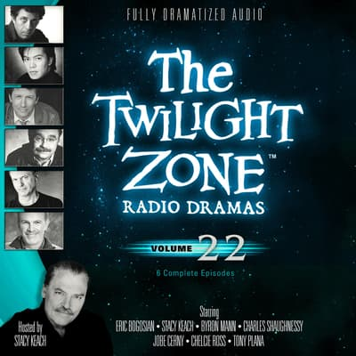 The Twilight Zone Radio Dramas, Vol. 22 by various authors audiobook
