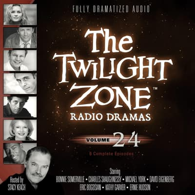 The Twilight Zone Radio Dramas, Vol. 24 by various authors audiobook