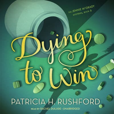 Dying to Win by Patricia H. Rushford audiobook
