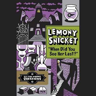 """When Did You See Her Last?"" by Lemony Snicket audiobook"