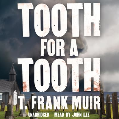 Tooth for a Tooth by T. Frank Muir audiobook