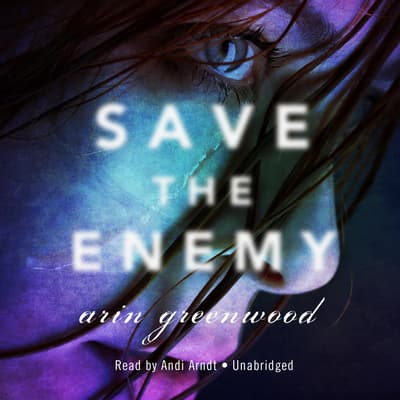 Save the Enemy by Arin Greenwood audiobook