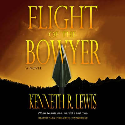 Flight of the Bowyer by Kenneth R. Lewis audiobook