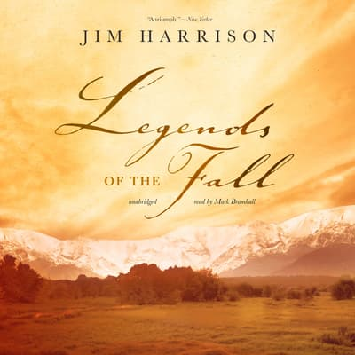 Legends of the Fall by Jim Harrison audiobook