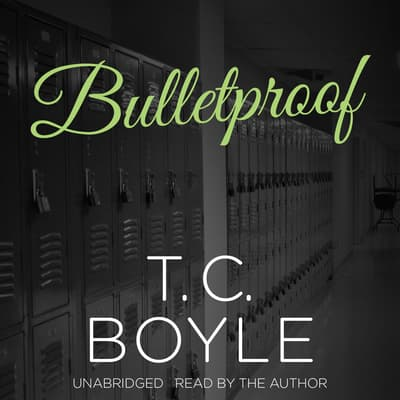 Bulletproof by T. C. Boyle audiobook