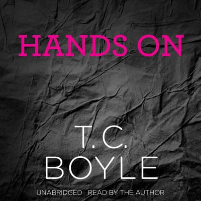 Hands On by T. C. Boyle audiobook