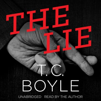 The Lie by T. C. Boyle audiobook